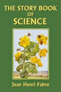 http://www.bookdepository.com/Story-Book-Science-Henri-Jean-Fabre/9781599150253/?a_aid=journey56